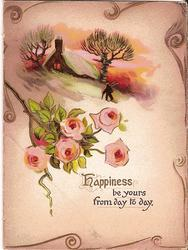 HAPPINESS BE YOURS FROM DAY TO DAY painting of man walking towards cabin above bush of pink roses