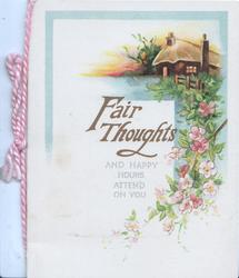 FAIR THOUGHTS in gilt AND HAPPY HOURS ATTEND ON YOU below rural inset, pink wild roses right