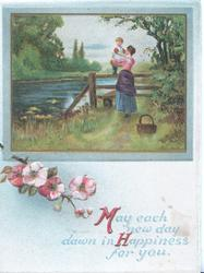 MAY EACH NEW DAY DAWN IN HAPPINESS FOR YOU below watery rural inset,mother & child on stile, pink wild roses below
