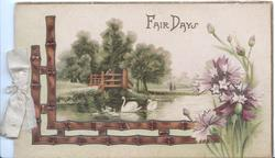 FAIR DAYS in gilt over rural river scene with swans, purple flowers right