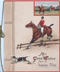ALL GOOD WISHES FOR A HAPPY TIME huntsman takes jump, dog below, inset above