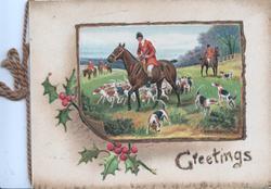 GREETINGS below inset of huntsmen & hounds, berried holly