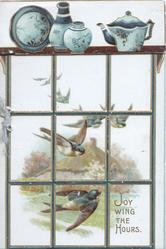 JOY WIN THE HOURS in gilt, view through window of bluebirds of happiness flying over rural scene, blue porcelain on shelf above