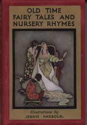 OLD TIME FAIRY TALES AND NURSERY RHYMES
