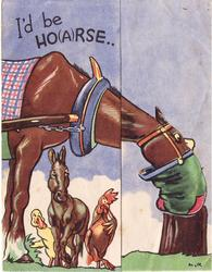 I'D BE HO(A)RSE .. horse faces right with head lowered to tree stump, duck, mule & chicken behind