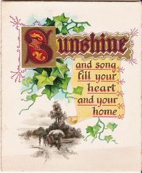 SUNSHINE AND SONG FILL YOUR HEART AND YOUR HOME on parchment in front of ivy, country scene below