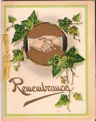 REMEMBRANCE in gilt, inset of two hands shaking, surrounded by ivy