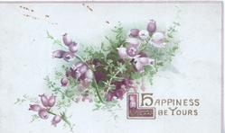 HAPPINESS BE YOURS in gilt below purple heather