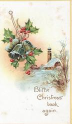 BLITHE CHRISTMAS BACK AGAIN berried holly & 3 bells above, rural inset right