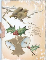 CHEERY GOOD WISHES in gilt right, 2 birds of happiness above berried holly & 3 gilt bells, pale orange background