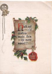 HATH(H illuminated) NOT OLD CUSTOM MADE THIS LIFE MORE SWEET on brown plaque, berried holly around, 2 gilt bells above left