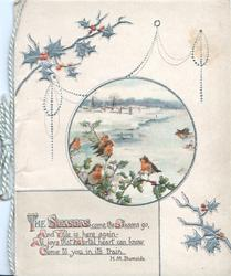 THE SEASONS COME...TRAIN in gilt below, 5 English robins(or birds of happiess) in central winter rural inset, holly around