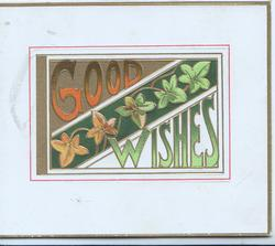 GOOD WISHES(illuminated) words above & below stylized ivy on central plaque