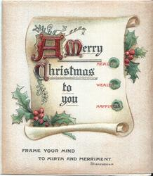 A MERRY CHRISTMAS TO YOU (A/M/C) illuminated, greeting on scroll decorated by holly leaves