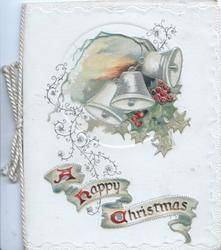A HAPPY CHRISTMAS(illuminated) on green scroll below berried holly & 3 silver bells, small evening inset