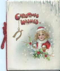 CHRISTMAS WISHES child wearing santa costume holds branch of holly