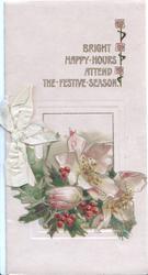 BRIGHT HAPPY HOURS ATTEND THE FESTIVE SEASON above white wild roses & berried holly