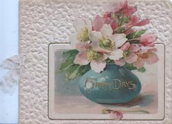 HAPPY DAYS in gilt on green pot inset with pink wild roses, embossed white background