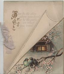 BLUE BE THE SKIES...verse, in gilt  on white leaf above 3 bluebirds of happiness perched among blossom below lighted window