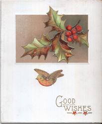 GOOD WISHES in gilt, inset with holly leaves, single robin in flight