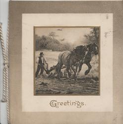 GREETINGS in gilt, inset of man ploughing with 2 horses, light brown margins