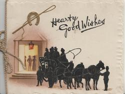 HEARTY GOOD WISHES in black above black silhouette of coach & 4 horses, horseshoe & whip top left