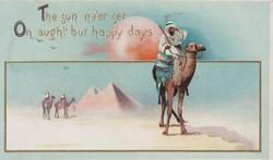 THE SUN .... HAPPY DAYS bedouins riding camels near pyramids red sun above