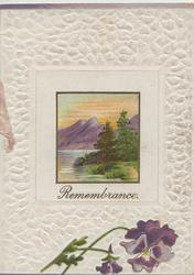 REMEMBRANCE below inset of loch, lake & hills, purple pansies below, embossed white margins