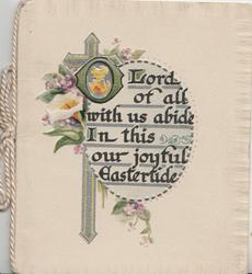 O LORD OF ALL WITH US ABIDE IN THIS OUR JOYFUL EASTERTIDE over silver cross, lilies