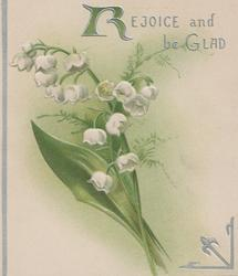 REJOICE AND BE GLAD in silver above lilies-of-the-valley