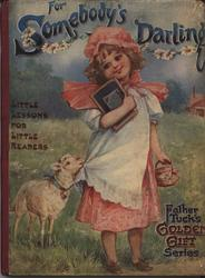 FOR SOMEBODY'S DARLING little girl in white apron with lamb tugging on it