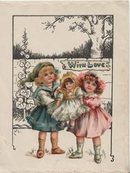 WITH LOVE in blue on plaque nailed to fence above 2 girls standing & holding up large doll, hollyhock left
