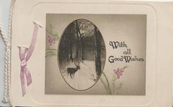 WITH ALL GOOD WISHES, oval inset, stag in snowy wood scant violets around