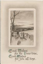GOOD WISHES FOR THE SNOW-TIME, GOOD WISHES  FOR YOU ALL-TIMEabove inset of shepherd who has driven sheep through gate, snowy rural scene