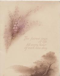 THE FAIREST JOYS........quote, purple heather above,brown watery rural scene below