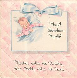 MAY I INTRODUCE MYSELF? on white with newborn, pink background MOTHER CALLS ME DARLING AND DADDY CALLS ME DEAR, below