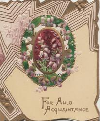 FOR AULD ACQUAINTANCE in gilt on cream plaque below gilt design & perforated oval with white heather
