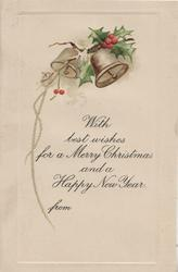 WITH BEST WISHES FOR A MERRY CHRISTMAS AND A HAPPY NEW YEAR, berried holly & 2 bells above