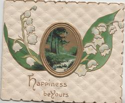 HAPPINESS BE YOURS rural inset, lilies-of-the-valley on each side