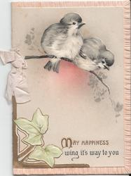 MAY HAPPINESS WING IT'S WAY TO YOU two birds perched on branch, ivy below