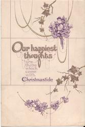 OUR HAPPIEST THOUGHTS ARE THOSE THAT COME WITH CHRISTMASTIDE violets