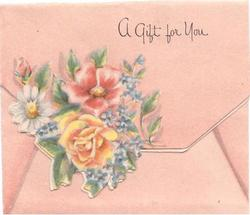 A GIFT FOR YOU above posie of flowers on die-cut flap, envelope shaped card