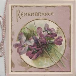 REMEMBRANCE in gilt above violets in circular gilt edged inset, purple background & edges