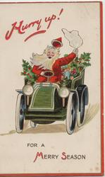 HURRY UP (in red) FOR A MERRY SEASON, Santa waves as he drives front with trees & presents in car
