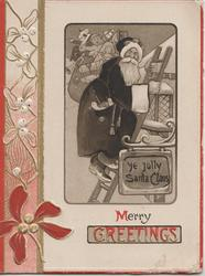 MERRY GREETINGS below Santa on ladder beside YE JOLLY SANTA CLAUS carrying sack of toys, mistletoe left in marginal design