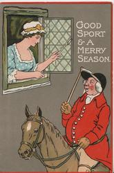 GOOD SPORT & A MERRY SEASON, girl in open window talks with huntsman mounted on brown horse