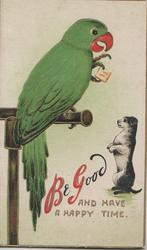 BE GOOD AND HAVE A HAPPY TIME(B &G in pink), parrot talks to puppy sitting up on hind feet