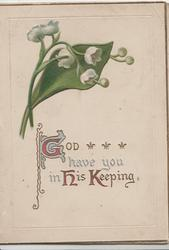 GOD GOD HAVE YOU IN HIS KEEPING(G,H,K  illuminated) below  lilies-of-the-valley
