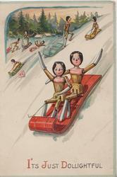 I'TS JUST DOLLIGHTFUL below, 2 stick-dolls who toboggan down snowy hill