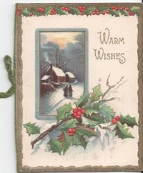 WARM WISHES in gilt, inset of winter scene behind holly branch